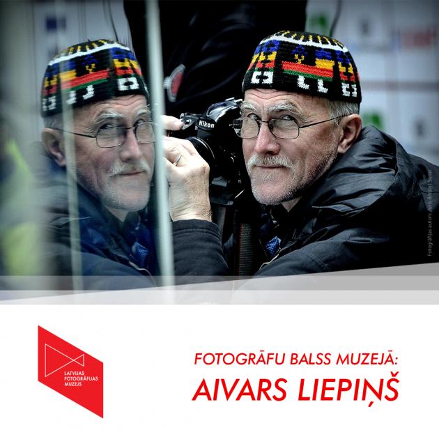Fotogrāfu balss muzejā: Aivars Liepiņš