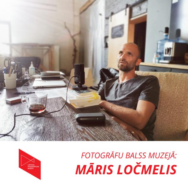Fotogrāfu balss muzejā: Māris Ločmelis