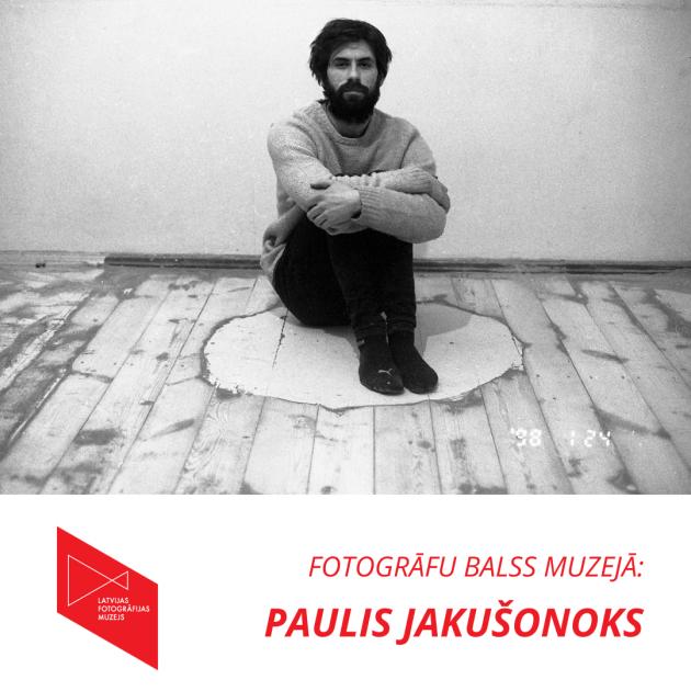 Fotogrāfu balss muzejā: Paulis Jakušonoks