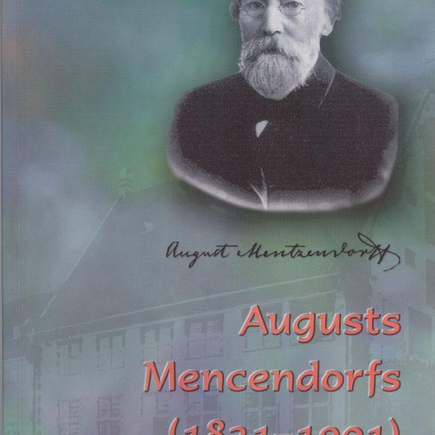 2003.gads Augusts Mencendorfs(1821-1901) un viņa laiks