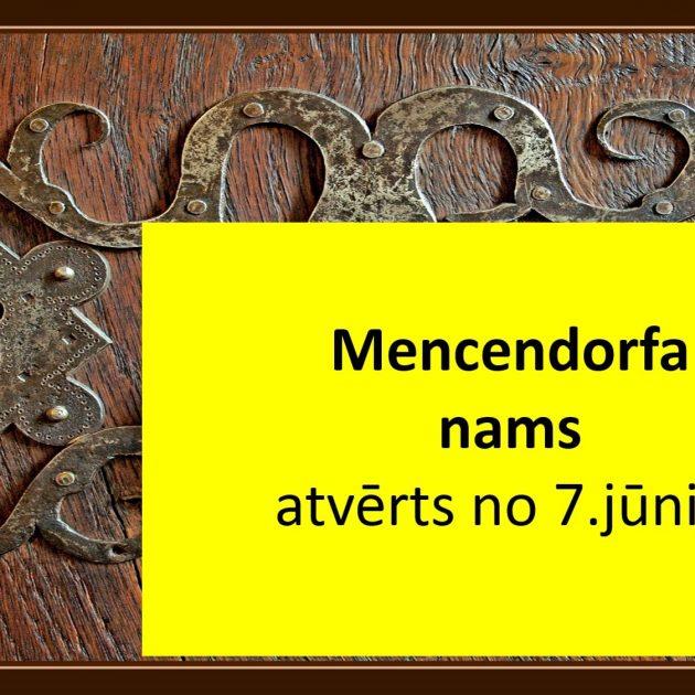 Mencendorfa nams apmeklētājiem atvērts!